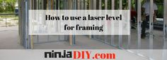 How to use laser level for framing (tricks and tips)