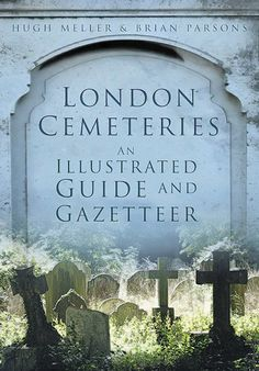 """Read """"London Cemeteries An Illustrated Guide and Gazetteer"""" by Hugh Meller available from Rakuten Kobo. London Cemeteries is a comprehensive guide to all 126 cemeteries within Greater London. Listed alphabetically and with a. Modern Photographers, London History, My Family History, Greater London, Book Summaries, London Calling, History Books, Book Authors, Art"""