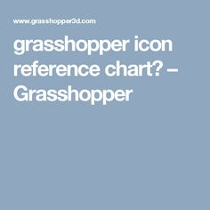 grasshopper icon reference chart? – Grasshopper