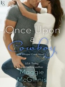 Once Upon a Cowboy by Maggie McGinnis  Animals, Contemporary Romance book, Cowboys, Romance, Small Town Romance, Western