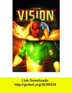 Vision Yesterday And Tomorrow TPB (Marvel Comics) (9780785119128) Geoff Johns, Ivan Reis , ISBN-10: 0785119124  , ISBN-13: 978-0785119128 ,  , tutorials , pdf , ebook , torrent , downloads , rapidshare , filesonic , hotfile , megaupload , fileserve