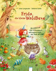 Frida, die kleine Waldhexe Hexenspruch und Echsenspeck, schwuppdiwupp, der Neid ist weg! Stefanie Dahle (Autor, Illustrator), Jutta Langreuter (Autor) A. Buch von Stefanie Dahle.