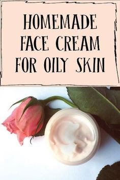 Homemade Cream for Oily Skin   Oily skin is very irritated because the oiliness and dirt comes on the face and neck. Optimal hydration ...