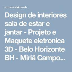 Design de interiores sala de estar e jantar - Projeto e Maquete eletronica 3D - Belo Horizonte BH - Miriã Campos MCampos arquitetura – Casa Pro
