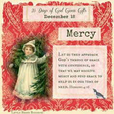 Little Birdie Blessings : 25 Days God Given Gifts - Day 18 - MERCY