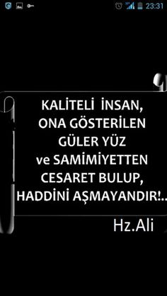 "✿ ❤ Perihan ❤ ✿ ""Kaliteli insan, ona gösterilen güler yüz ve samimiyetten cesaret bulup, haddini aşmayandır!"" Hz Ali... Cool Words, Wise Words, Wise Quotes, Inspirational Quotes, Humour And Wisdom, Good Sentences, Special Words, Meaningful Words, Life Lessons"