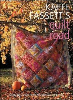 Kaffe Fassetts Quilt Road: Patchwork and Quilting