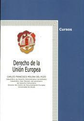 Derecho de la Unión Europea / Carlos Francisco Molina del Pozo. - Madrid : Reus, 2015