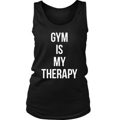 GYM IS MY THERAPY Crew/Tank/Tee