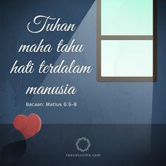 """... karena Bapamu mengetahui apa yang kamu perlukan, sebelum kamu minta kepada-Nya."" — Matius 6:8 (Alkitab)"