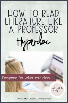 A hyperdoc is a document of notes that is interactive. Students can take notes and click on links to further their study of How to Read Literature Like a Professor.