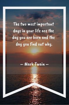 "Inspirational Quotes // ""The two most important days in your life are the day you are born and the day you find out why. Favorite Quotes, Best Quotes, Life Quotes, Qoutes, Positive Thoughts, Random Thoughts, Deep Thoughts, Mark Twain Quotes, Motivational Quotes"
