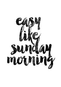 """""""Fácil como domingo de manhã.""""  poster-easy-like-sunday-morning"""