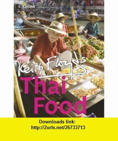 Floyds Thai Food (9780007213498) Keith Floyd , ISBN-10: 0007213492  , ISBN-13: 978-0007213498 ,  , tutorials , pdf , ebook , torrent , downloads , rapidshare , filesonic , hotfile , megaupload , fileserve