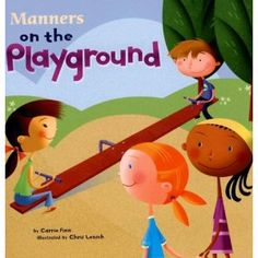 Manners on the Playground by: Carrie Finn