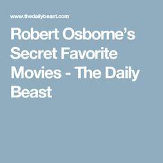 Robert Osborne's Secret Favorite Movies - The Daily Beast