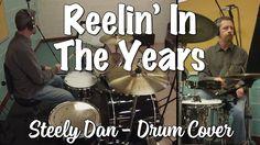 Steely Dan - Reelin' In The Years Drum Cover