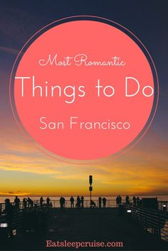 Most Romantic Things to do in San Francisco Our pick for the 8 city highlights you should enjoy with that special someone when visiting San Francisco Cruise Destinations, Romantic Destinations, Romantic Vacations, Romantic Travel, Romantic Getaways, Dream Vacations, Romantic Things To Do, Romantic Movies, Most Romantic