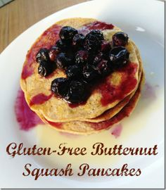 Gluten Free Butternut Squash Pancakes- sounds a little strange but worth a try! (without the blueberries of course)