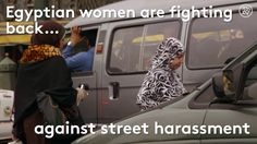 The Surprising Ways Women in Egypt are Stopping Street Harassment