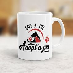 Pet Adoption Mug Save A Life Adopt A Pet coffee mug Dog lovers gift Cat lovers gift Animal rights mug animal adopt