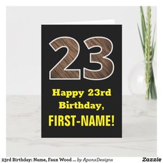 Birthday Greeting Message, Birthday Greetings, 23rd Birthday, Birthday Memes, Plant Design, Custom Greeting Cards, First Names, Thoughtful Gifts, Wood Grain