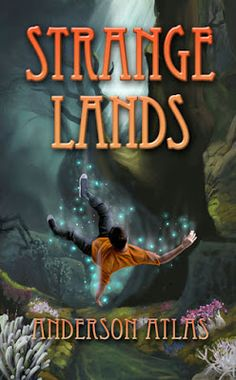 Strange Lands (Heroes of Distant Planets Book 1) by Anderson Atlas Publisher: Synesthesia Books Date of Publishing: August 1st 2016 Genre: YA Fantasy Suggested Ages: 10+