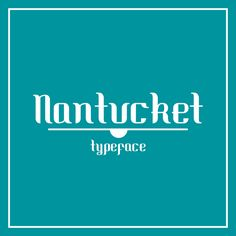 Nantucket Typeface by Camille San Vicente, via Behance