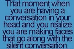 All of the time....