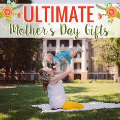 Ultimate Mothers Day Gifts