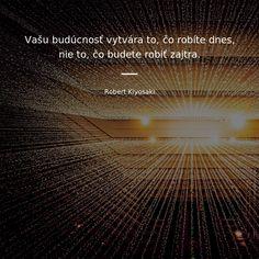 Motto, Robert Kiyosaki, Mindfulness, God, Drink, Motivation, Quotes, Inspiration, Dios