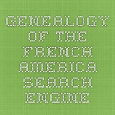 genealogy of the french america -- search engine for french canandian ancestors