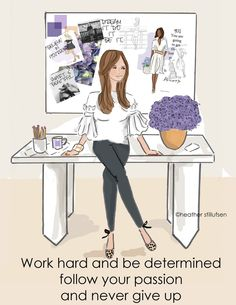 Work hard and be determined...