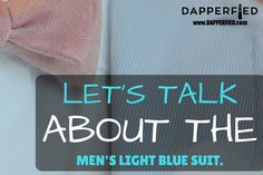 Men's light blue suits are not super common but when worn well, they are great. Here are a few things to keep in mind when wearing light blue suits. Mens Light Blue Suit, Blue Suits, Let Them Talk, Let It Be, Best Mens Fashion, Fashion Advice, Mens Suits, The Man, Men's Style