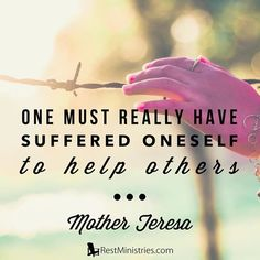 One must really have suffered oneself to  help others. Mother Teresa #chronicillness #hope #ministry