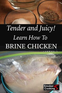 Learn how to brine chicken to add flavor and juiciness. Brining is the secret weapon for creating perfectly smoked chicken, and is easy to do! Add spices and herbs to the brine and boost flavor! Smoked Chicken Brine, Brined Chicken Recipe, Smoked Chicken Recipes, Smoked Whole Chicken, Brine Recipe, Chicken Marinade Recipes, Chicken Marinades, Grilling Recipes, Gastronomia