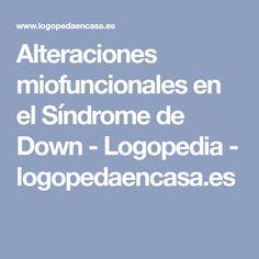 Alteraciones miofuncionales en el Síndrome de Down - Logopedia - logopedaencasa.es