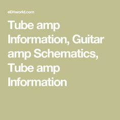 tube amp information guitar amp schematics tube amp information