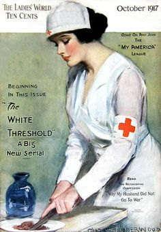 Cover of Ladies World Magazine dated October 1917 features a picture of a uniformed nurse with the Red Cross during World War One. Retro patriotic support the troops poster. Size: x Gender: unisex. Material: Value Poster Paper (Matte). Vintage Nurse, Vintage Medical, Vintage Ads, Vintage Posters, Vintage Magazines, Vintage Ephemera, Vintage Images, Nurses Week Quotes, Happy Nurses Week