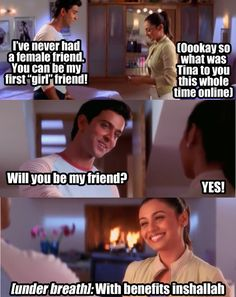 "Raj and Pooja become ""just friends"". He says he has never had a female friend (Side note: Please avoid guys who have never had any female friends, what a fucking weirdo this dude is). 