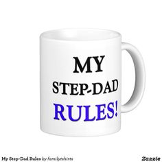 My Step-Dad Rules Classic White Coffee Mug