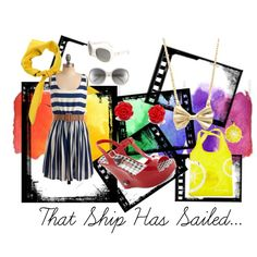 That ship has sailed, created by jessica-griffith-sparks on Polyvore