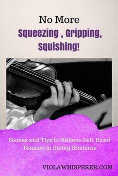 No More Squeezing, Gripping, Squishing: Games and Tips to Relieve Left Hand Tension – Eliana Haig, violist Teaching Orchestra, Teaching Aids, Teaching Music, Orchestra Humor, Learning Piano, Violin Lessons, Music Lessons, Violin Music, Cello
