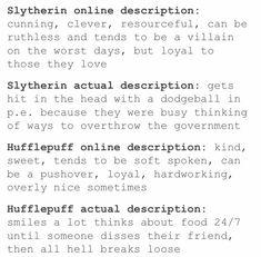 hufflepuff true as heck<<please tell me you're a hufflepuff cause I don't know many people who aren't that say heck