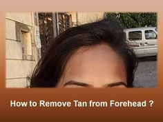 how to get remove tan
