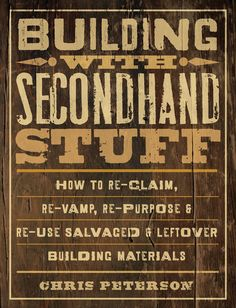 """""""Building with Secondhand Stuff"""" is a hands-on, do-it-yourselfer's guide that shows you how to identify materials that can be salvaged efficiently and then gives you step-by-step instructions on how to go about doing it. Read an excerpt from this book on how to install reclaimed wood flooring."""