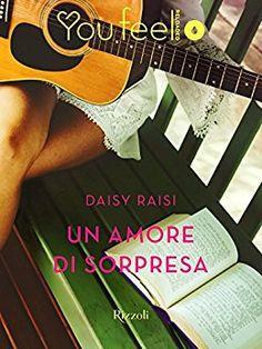 """""""Un amore di sorpresa"""" di Daisy Raisi #segnalazioni"""