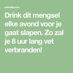 Drink dit mengsel elke avond voor je gaat slapen. Zo zal je 8 uur lang vet verbranden! Healthy Cooking, Healthy Tips, Healthy Recipes, Healthy Food, Lose Weight, Weight Loss, Baking Soda, Smoothies, Detox
