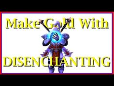 How to Make Gold with Disenchanting in World of Warcraft - Best sound on Amazon: http://www.amazon.com/dp/B015MQEF2K -  http://gaming.tronnixx.com/uncategorized/how-to-make-gold-with-disenchanting-in-world-of-warcraft/