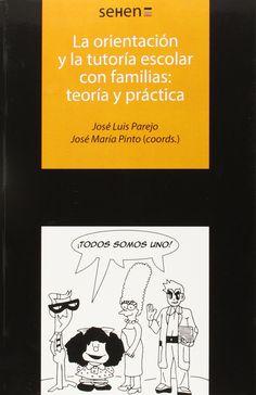 La orientación y la tutoría escolar con familias : teoría y práctica / José Luis Parejo, José María Pinto (coords.).-- Barcelona : UOC, 2015.
